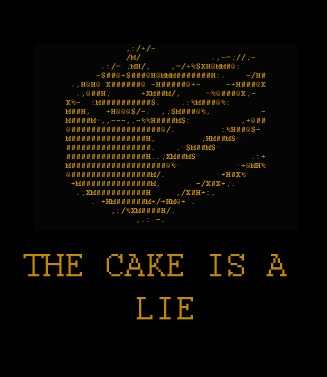 A cake, but it's a lie